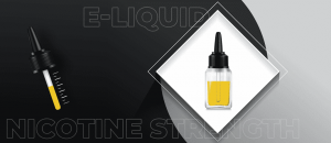 What Nicotine strength in E-liquid is suitable for you
