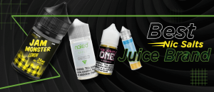 Best Nic Salts Juice Brands of E-liquids You Can Buy Right Now